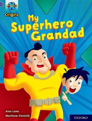 Project X Origins: Purple Book Band, Oxford Level 8: My Superhero Grandad by Alex Lane