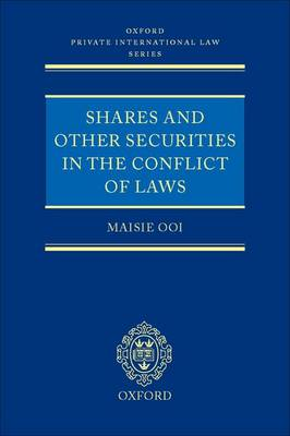 Shares and Other Securities in the Conflict of Laws by Maisie Ooi