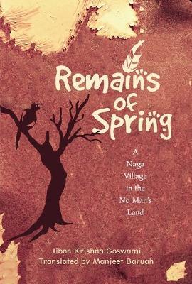 Remains of Spring by Jibon Krishna Goswami