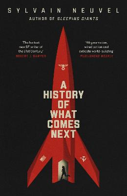 A History of What Comes Next by Sylvain Neuvel