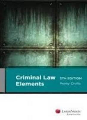 Criminal Law Elements by Penny Crofts