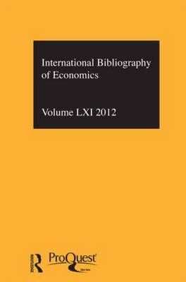 IBSS: Economics Vol. 61 by Compiled by the British Library of Political and Economic Science
