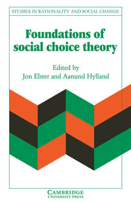 Foundations of Social Choice Theory by Jon Elster