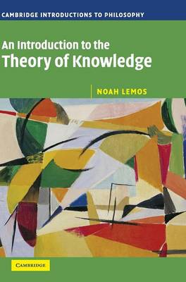 An Introduction to the Theory of Knowledge by Noah M. Lemos