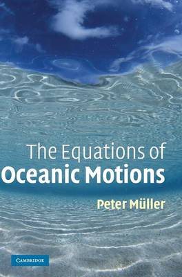 The Equations of Oceanic Motions by Peter Muller