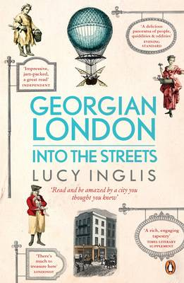 Georgian London: Into the Streets by Lucy Inglis