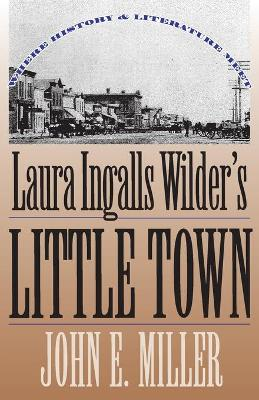 Laura Ingalls Wilder's 'Little Town by John E. Miller