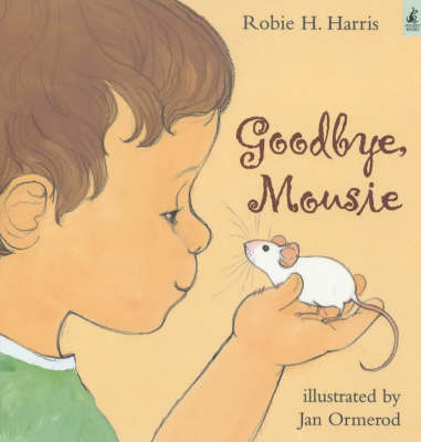 Goodbye, Mousie by Robie H. Harris