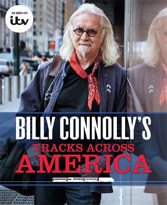 Billy Connolly's Tracks Across America by Billy Connolly