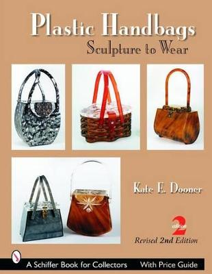 Plastic Handbags by Kate E. Dooner