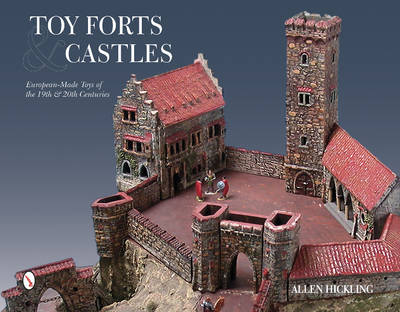Toy Forts & Castles by Allen Hickling