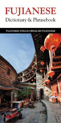 Fujianese-English English-Fujianese Dictionary Phrasebook by Editors of Hippocrene Books