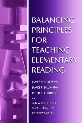 Balancing Principles for Teaching Elementary Reading by James V. Hoffman