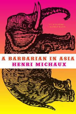 Barbarian in Asia by Henri Michaux