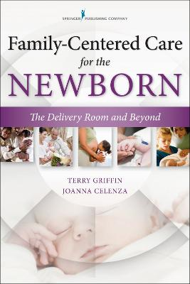 Family-Centered Care for the Newborn by Terry Griffin