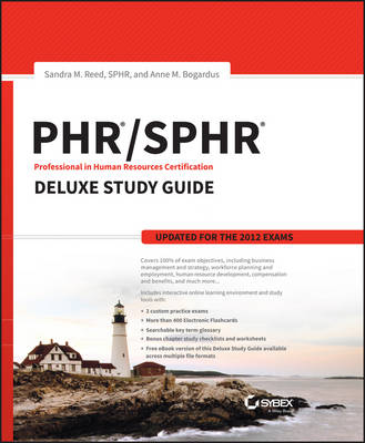 PHR / SPHR Professional in Human Resources Certification Deluxe Study Guide by Sandra M. Reed