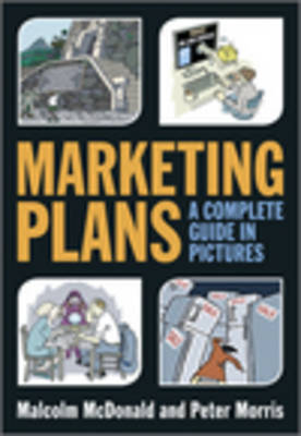 Marketing Plans - a Complete Guide in Pictures by Malcolm McDonald