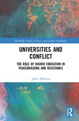 Universities and Conflict by Juliet Millican