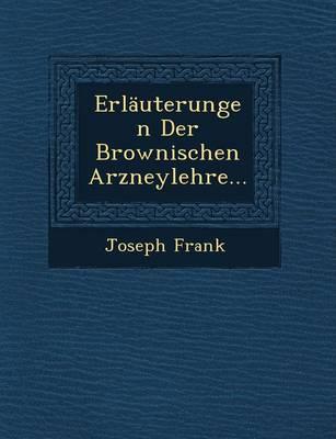 Erlauterungen Der Brownischen Arzneylehre... by Joseph Frank