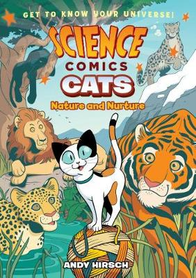 Science Comics: Cats: Nature and Nurture by Andy Hirsch