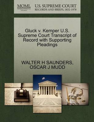Gluck V. Kemper U.S. Supreme Court Transcript of Record with Supporting Pleadings by Walter H Saunders