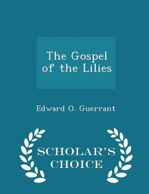 Gospel of the Lilies - Scholar's Choice Edition by Edward O. Guerrant
