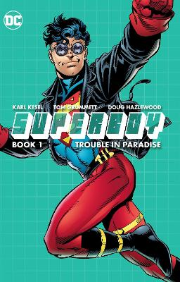 Superboy Book One Trouble In Paradise by Karl Kesel