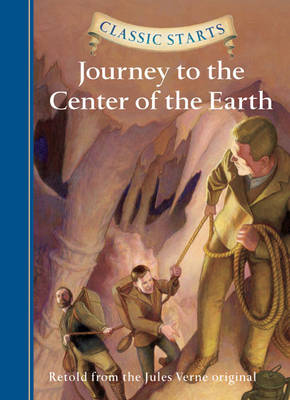 Classic Starts (R): Journey to the Center of the Earth by Jules Verne