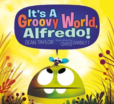 It's a Groovy World, Alfredo! by Sean Taylor