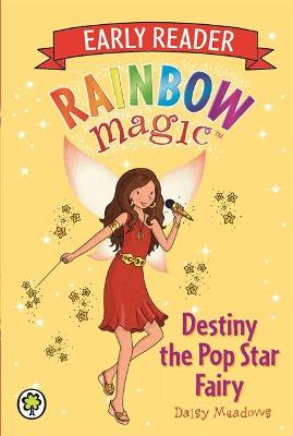 Rainbow Magic: Destiny the Pop Star Fairy by Daisy Meadows