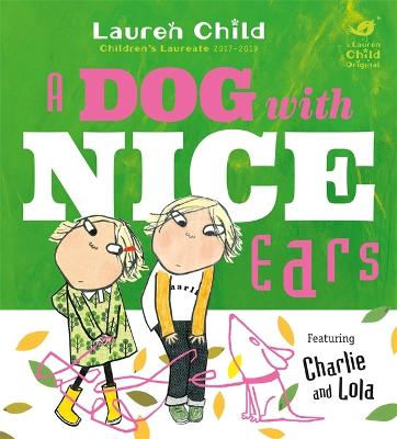 Charlie and Lola: A Dog With Nice Ears book