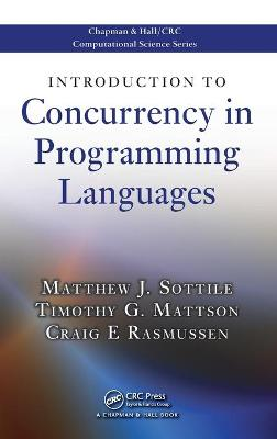 Introduction to Concurrency in Programming Languages by Matthew J. Sottile