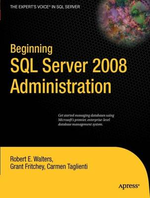Beginning SQL Server 2008 Administration by Robert Walters
