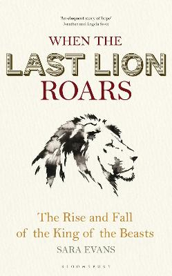 When the Last Lion Roars by Sara Evans