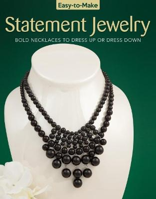 Easy To Make Statement Jewelry by Kristine Regan Daniel