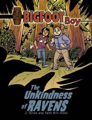 Bigfoot Boy Bk 2: The Unkindness of Ravens by J Torres