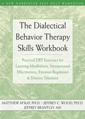 Dialectical Behavior Therapy Skills Workbook by Matthew McKay