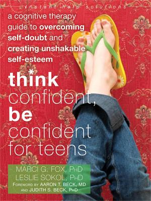 Think Confident, Be Confident for Teens by Marci G. Fox