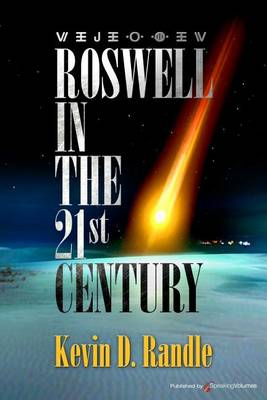 Roswell in the 21st Century by Kevin D Randle