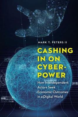 Cashing in on Cyberpower by Mark T. Peters