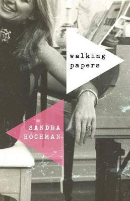 Walking Papers by Sandra Hochman