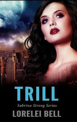 Trill by Lorelei Bell