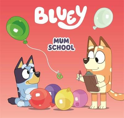 Bluey: Mum School book