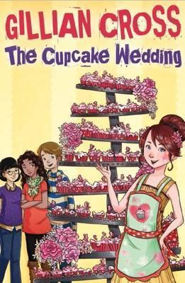 The Cupcake Wedding by Gillian Cross