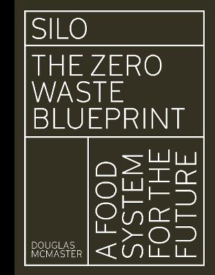 Silo: The Zero Waste Blueprint book