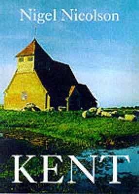 Kent by Nigel Nicolson