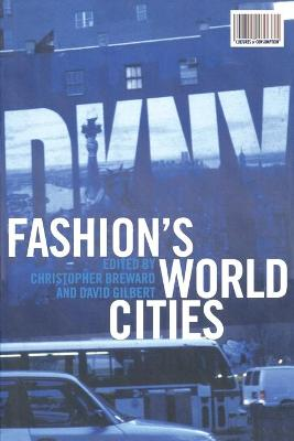 Fashion's World Cities by Christopher Breward
