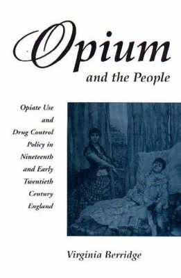 Opium and the People by Virginia Berridge