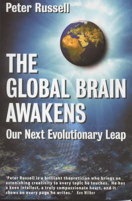 The Global Brain Awakens: Our Next Evolutionary Leap by Marilyn Ferguson