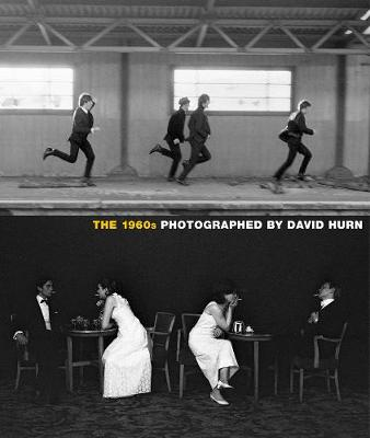 The 1960s: Photographed By David Hurn by Peter Doggett